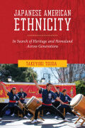 Japanese American Ethnicity: In Search of Heritage and Homeland Across Generations