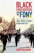 Black Firefighters and the FDNY: The Struggle for Jobs, Justice, and Equity in New York City