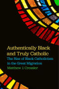 Authentically Black and Truly Catholic