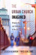 The Urban Church Imagined: Religion, Race, and Authenticity in the City