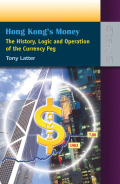 Hong Kong's Money: The History, Logic and Operation of the Currency Peg