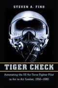 Tiger Check: Automating the US Air Force Fighter Pilot in Air-to-Air Combat, 1950–1980