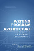 Writing Program Architecture: Thirty Cases for Reference and Research
