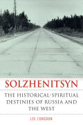 Solzhenitsyn: The Historical-Spiritual Destinies of Russia and the West