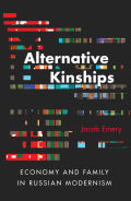 Alternative Kinships: Economy and Family in Russian Modernism