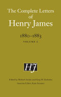 The Complete Letters of Henry James, 1880-1883: Volume 2
