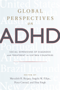 Global Perspectives on ADHD: Social Dimensions of Diagnosis and Treatment in Sixteen Countries