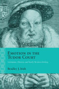 Emotion in the Tudor Court: Literature, History, and Early Modern Feeling