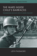 The Wars inside Chile's Barracks: Remembering Military Service under Pinochet