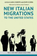 New Italian Migrations to the United States: Vol. 2: Art and Culture since 1945