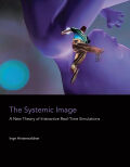 The Systemic Image: A New Theory of Interactive Real-Time Simulations
