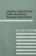 Lessons Learned from Public Workforce Program Experiments
