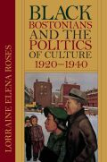 Black Bostonians and the Politics of Culture, 1920-1940