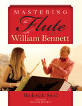 Mastering the Flute with William Bennett cover