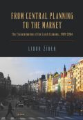 From Central Planning to the Market: Transformation of the Czech Economy 1989 – 2004