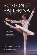 Boston Ballerina: A Dancer, a Company, an Era