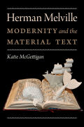 Herman Melville: Modernity and the Material Text