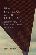 New Brunswick at the Crossroads: Literary Ferment and Social Change in the East