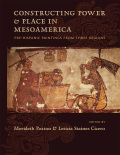 Constructing Power and Place in Mesoamerica: Pre-Hispanic Paintings from Three Regions