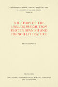 A History of the Useless Precaution Plot in Spanish and French Literature