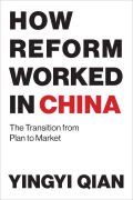 How Reform Worked in China: The Transition from Plan to Market