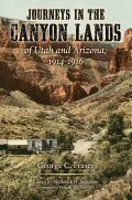 Journeys in the Canyon Lands of Utah and Arizona, 1914-1916