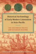 Historical Archaeology of Early Modern Colonialism in Asia-Pacific cover