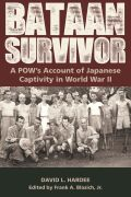 Bataan Survivor: A POW's Account of Japanese Captivity in World War II