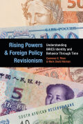 Rising Powers and Foreign Policy Revisionism: Understanding BRICS Identity and Behavior Through Time