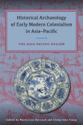 Historical Archaeology of Early Modern Colonialism in Asia-Pacific: The Asia-Pacific Region