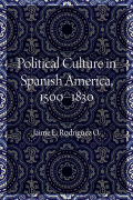 Political Culture in Spanish America, 1500–1830