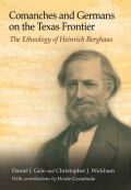 Comanches and Germans on the Texas Frontier: The Ethnology of Heinrich Berghaus