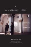 The Marrano Specter: Derrida and Hispanism