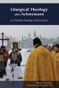 Liturgical Theology after Schmemann Cover