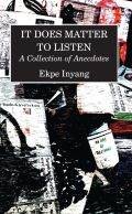 It Does Matter To Listen: A Collection of Anecdotes