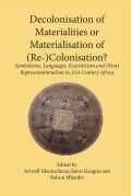 Decolonisation of Materialities or Materialisation of (Re-)Colonisation