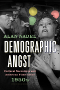 Demographic Angst: Cultural Narratives and American Films of the 1950s
