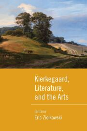 Kierkegaard, Literature, and the Arts