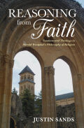 Reasoning from Faith: Fundamental Theology in Merold Westphal's Philosophy of Religion