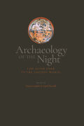 Archaeology of the Night: Life After Dark in the Ancient World