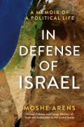 In Defense of Israel: A Memoir of a Political Life