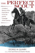 The Perfect Scout: A Soldier's Memoir of the Great March to the Sea and the Campaign of the Carolinas