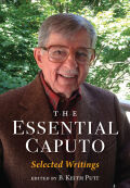 The Essential Caputo: Selected Writings