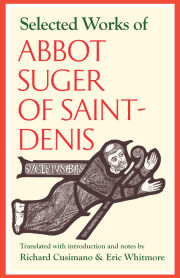 Selected Works of Abbot Suger of Saint Denis