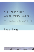 Sexual Politics and Feminist Science: Women Sexologists in Germany, 1900–1933
