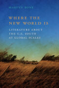 Where the New World Is: Literature about the U.S. South at Global Scales