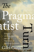 The Pragmatist Turn: Religion, the Enlightenment, and the Formation of American Literature