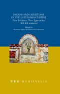 Pagans and Christians in the Late Roman Empire: New Evidence, New Approaches (4th–8th centuries)