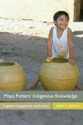 Maya Potters' Indigenous Knowledge: Cognition, Engagement, and Practice