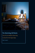 The Watchdog Still Barks: How Accountability Reporting Evolved for the Digital Age